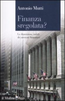 Birrafraitrulli.it Finanza sregolata? Le dimensioni sociali dei mercati finanziari Image