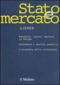 Stato e mercato. Quadrimestrale di analisi dei meccanismi e delle istituzioni sociali, politiche ed economiche (2009). Vol. 1 - copertina