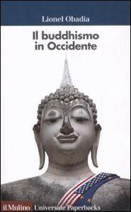 Libro Il buddismo in Occidente Lionel Obadia
