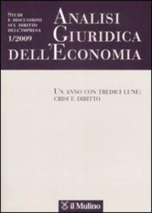 Analisi giuridica dell'economia (2009). Vol. 1: Un anno con tredici lune: crisi e diritto. - copertina