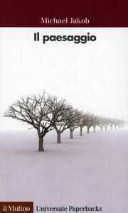 Libro Il paesaggio Michael Jakob
