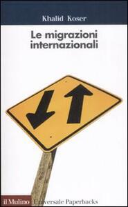 Le migrazioni internazionali - Khalid Koser - copertina