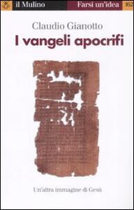 I vangeli apocrifi - Claudio Gianotto - copertina