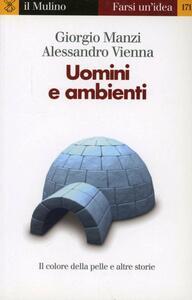 Uomini e ambienti - Giorgio Manzi,Alessandro Vienna - copertina