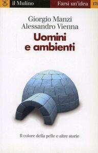 Libro Uomini e ambienti Giorgio Manzi , Alessandro Vienna