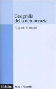 Libro Geografia della democrazia Eugenio Somani