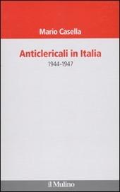 Anticlericali in Italia. 1944-1947