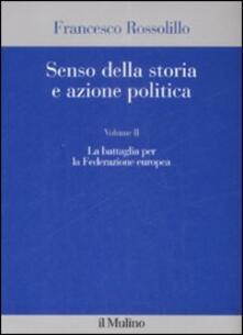 Steamcon.it Senso della storia e azione politica. Vol. 2: La battaglia per la Federazione europea. Image