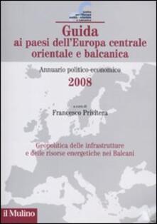 Birrafraitrulli.it Guida ai paesi dell'Europa centrale, orientale e balcanica. Annuario politico-economico 2008 Image
