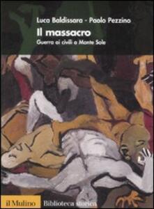 Il massacro. Guerra ai civili a Monte Sole - Luca Baldissara,Paolo Pezzino - copertina