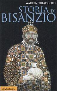 Foto Cover di Storia di Bisanzio, Libro di Warren Treadgold, edito da Il Mulino
