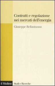 Contratti e regolazione nei mercati dell'energia - Giuseppe Bellantuono - copertina