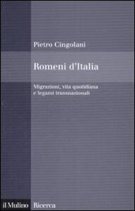Romeni d'Italia. Migrazioni, vita quotidiana e legami transnazionali - Pietro Cingolani - copertina