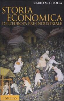 Storia economica dell'Europa pre-industriale - Carlo M. Cipolla - copertina