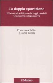 La doppia epurazione. L'Università di Pisa e le leggi razziali tra guerra e dopoguerra
