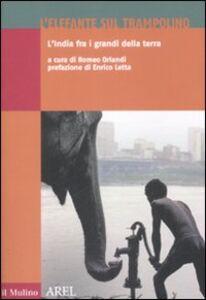 Foto Cover di L' elefante sul trampolino. L'India fra i grandi della terra, Libro di  edito da Il Mulino