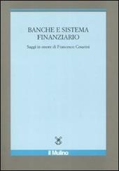 Banche e sistema finanziario. Saggi in onore di Francesco Cesarini