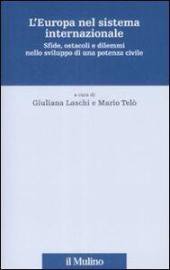 Libro L' Europa nel sistema internazionale. Sfide, ostacoli e dilemmi nello sviluppo di una potenza civile
