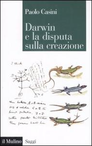 Libro Darwin e la disputa sulla creazione Paolo Casini