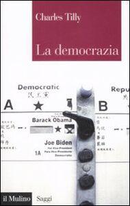 Foto Cover di La democrazia, Libro di Charles Tilly, edito da Il Mulino