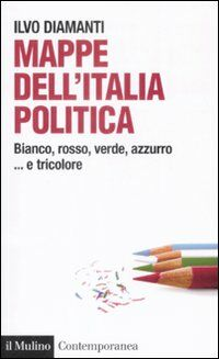 Mappe dall'Italia politica. Bianco, rosso, verde, azzurro... e tricolore