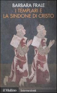 I Templari e la sindone di Cristo - Barbara Frale - copertina