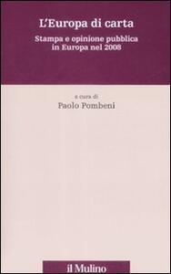 L' Europa di carta. Stampa e opinione pubblica in Europa nel 2008 - copertina