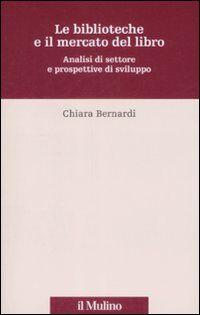 Le biblioteche e il mercato del libro. Analisi del settore e prospettive di sviluppo