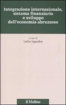 Parcoarenas.it Integrazione internazionale, sistema finanziario e sviluppo dell'economia abruzzese Image
