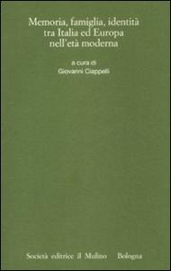 Libro Memorie, famiglia, identità tra Italia ed Europa nell'età moderna