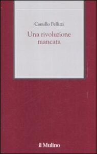 Libro Una rivoluzione mancata Camillo Pellizzi