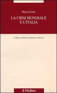 Libro La crisi mondiale e l'Italia Marco Fortis