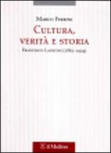 Cultura, verità e storia. Francesco Lanzoni (1862-1929) - Marco Ferrini - copertina