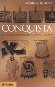 Conquista. La distruzione degli indios americani - Massimo Livi Bacci - copertina
