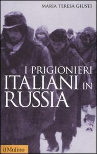 I prigionieri italiani in Russia - Maria Teresa Giusti - copertina