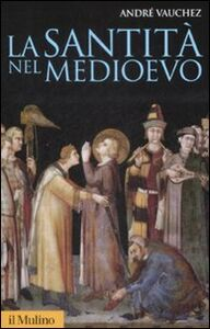 Libro La santità nel Medioevo André Vauchez
