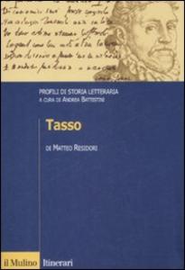 Libro Tasso. Profili di storia letteraria Matteo Residori