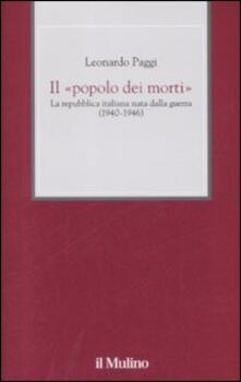 Il «popolo dei morti». La Repubblica Italiana nata dalla guerra (1940-1946).pdf