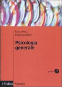 Psicologia generale - Luigi Anolli,Paolo Legrenzi - copertina