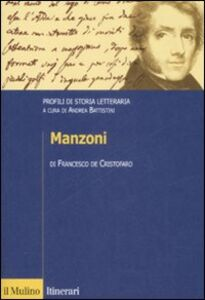 Libro Manzoni. Profili di storia letteraria Francesco De Cristofaro