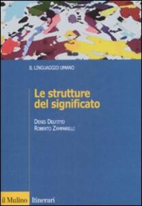 Le strutture del significato - Denis Delfitto,Roberto Zamparelli - copertina
