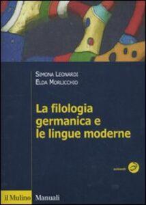 Libro La filologia germanica e le lingue moderne Simona Leonardi , Elda Morlicchio