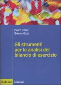 Gli strumenti per le analisi del bilancio di esercizio - Marco Tieghi,Sabrina Gigli - copertina
