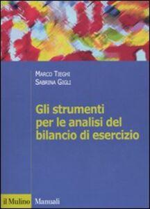 Libro Gli strumenti per le analisi del bilancio di esercizio Marco Tieghi , Sabrina Gigli