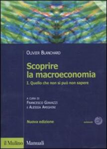 Scoprire la macroeconomia. Vol. 1: Quello che non si può non sapere. - Olivier J. Blanchard - copertina