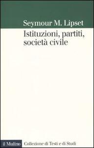 Istituzioni, partiti, società civile - Seymour M. Lipset - copertina