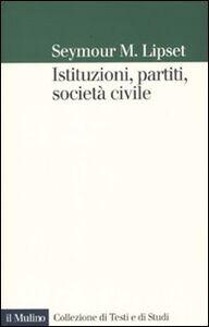 Foto Cover di Istituzioni, partiti, società civile, Libro di Seymour M. Lipset, edito da Il Mulino