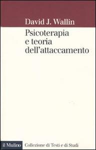 Psicoterapia e teoria dell'attaccamento - David J. Wallin - copertina