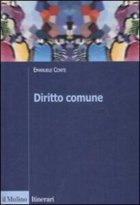 Diritto comune. Storia e storiografia di un sistema dinamico - Emanuele Conte - copertina