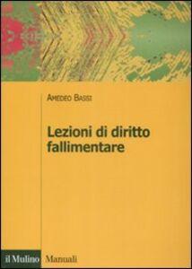 Foto Cover di Lezioni di diritto fallimentare, Libro di Amedeo Bassi, edito da Il Mulino